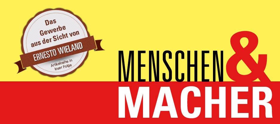 Menschen & Macher — Ernesto Wieland