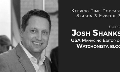 Josh Shanks - USA Managing Editor of Watchonista