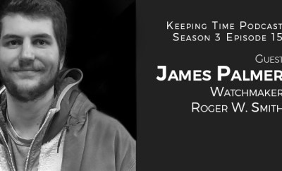James Palmer \ Watchmaker at Roger W. Smith