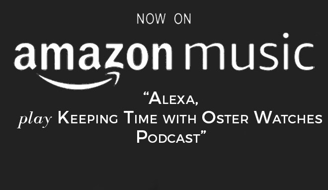 Alexa, Play Keeping Time with Oster Watches Podcast