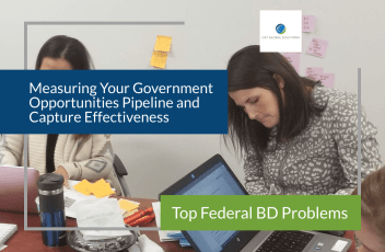Measuring Your Government Opportunities Pipeline and Capture Effectiveness