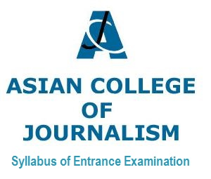 Syllabus of Asian College of Journalism Entrance Exam with