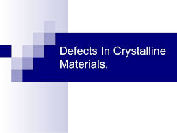 Defects in Crystalline Materials
