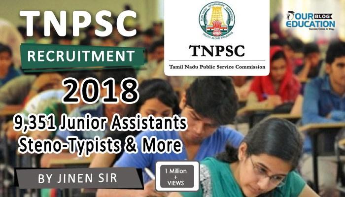 TNPSC Recruitment 2018 – 9,351 Junior Assistants, Steno-Typists & More