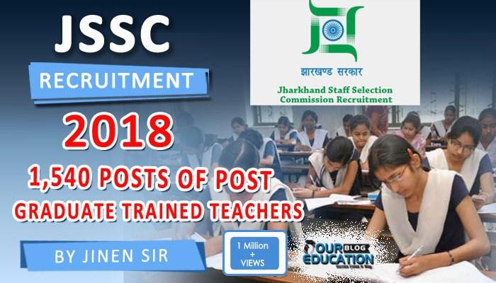 JSSC Recruitment 2018 - 1,540 Posts of Post Graduate Trained Teachers