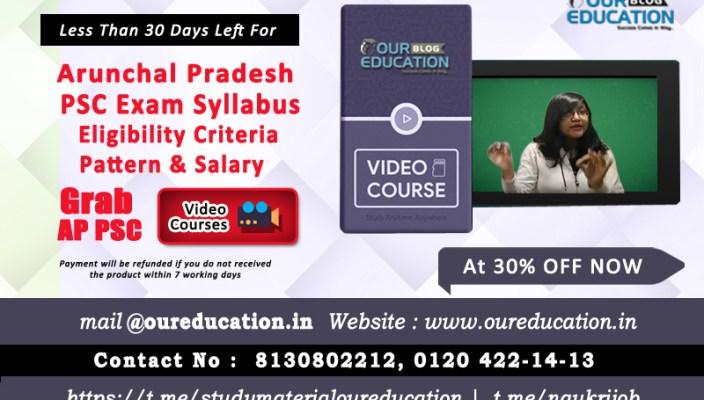 Arunachal Pradesh PSC | Syllabus | Eligibility Criteria| Pattern l Salary
