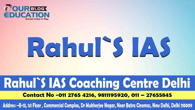 Rahul IAS Coaching In Delhi