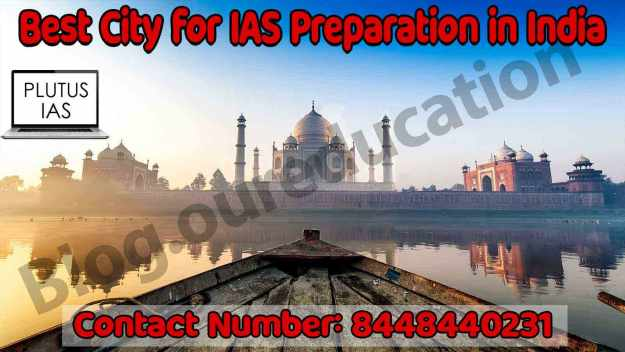 Best City for UPSC Preparation in India