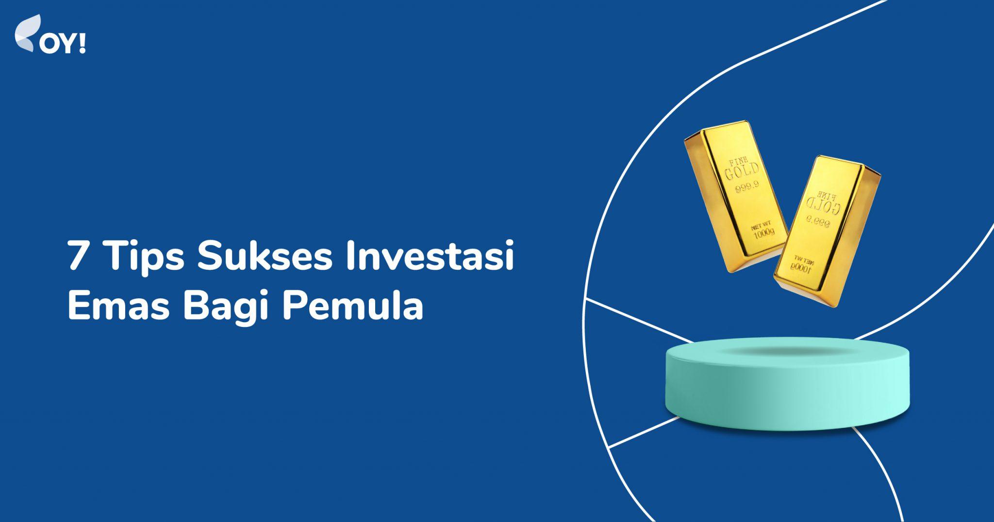 Tips Sukses Investasi Emas Bagi Pemula