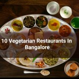 10 Scrumptious Vegetarian Restaurants In Bangalore
