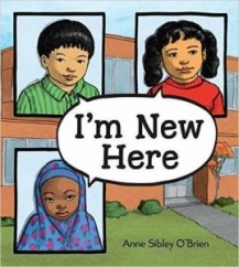 I'm New Here by Anne Sibley O'Brian