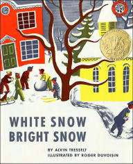 White Snow Bright Snow by Alvin Tresselt