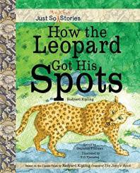 How the Lepord Got His Spots by Stephanie P. Gilman