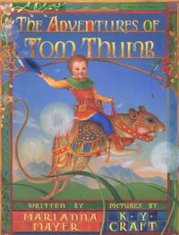 The Adventures of Tom Thumb by Marianna Mayer