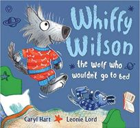 Whiffy Wilson the wolf who wouldn't go to bed by Caryl Hart