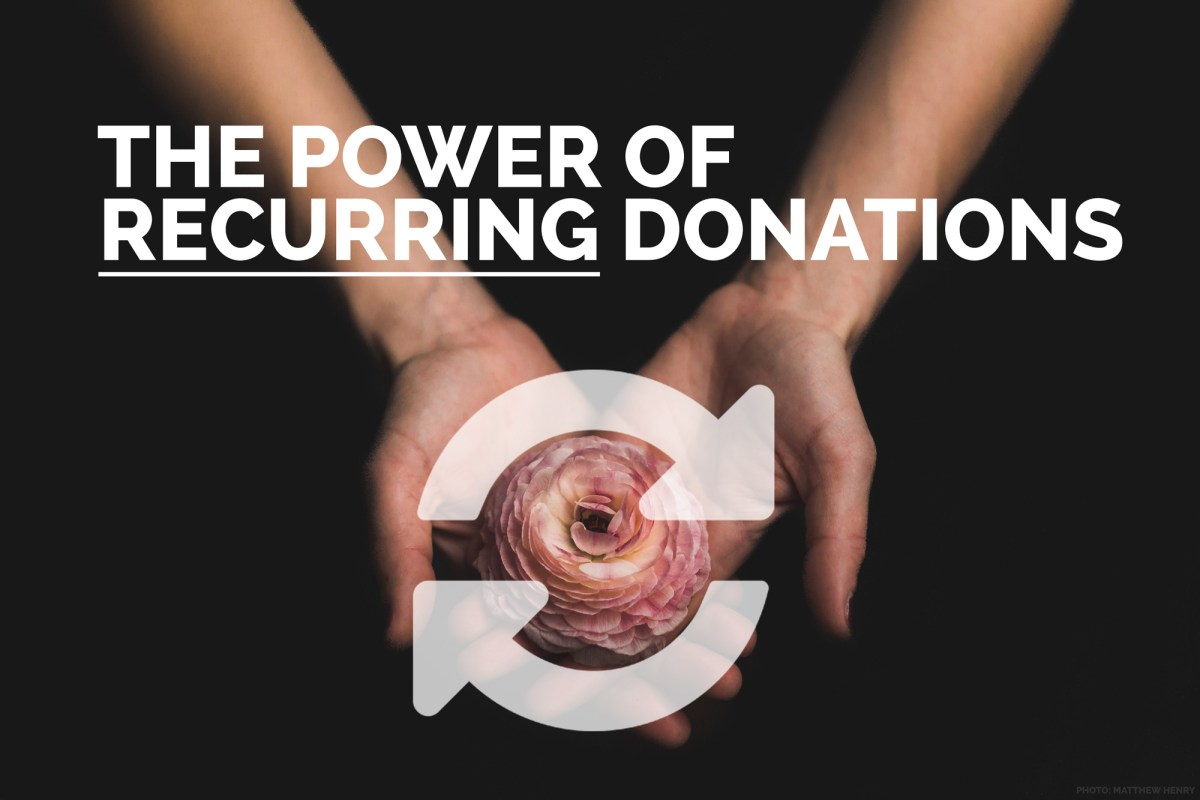Make the most of each fundraising opportunity by offering recurring donation options to perspective donors on your website.