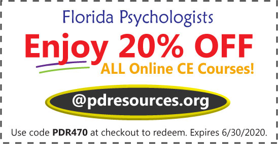 Florida Psychologist CE - enjoy 20% off all online continuing education courses for your May 31, 2020 license renewal @pdresources.org.