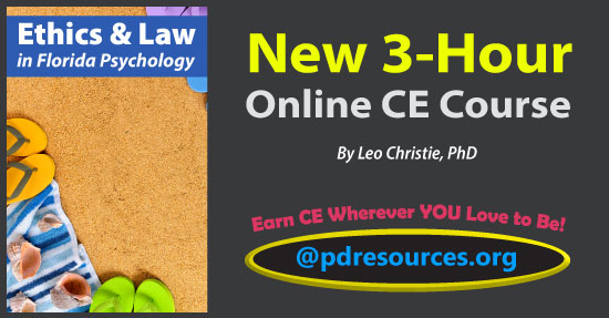 Ethics and Law in Florida Psychology is a new 3-hour online CE course that meets the license renewal of Florida psychologists.
