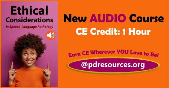Ethical Considerations in Speech-Language Pathology is a new 1-hour ethics CE course for SLPs - now available in audio format!