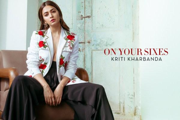 On-your-Sixes-Kriti-Kharbanda_01