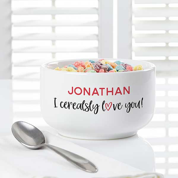 I Cerealsly Love You Cereal Bowl