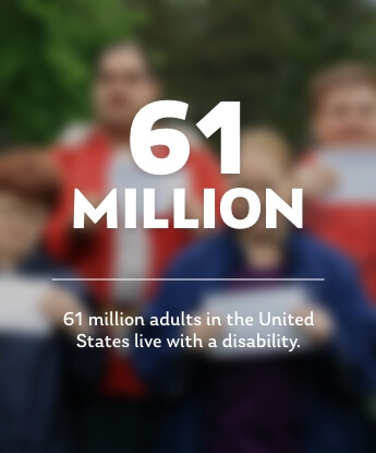 61 Million adults in the U.S. have a disability