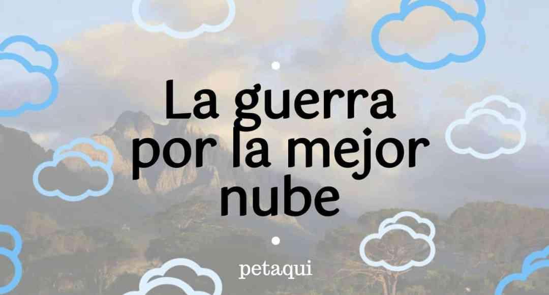 La Guerra por la mejor Nube