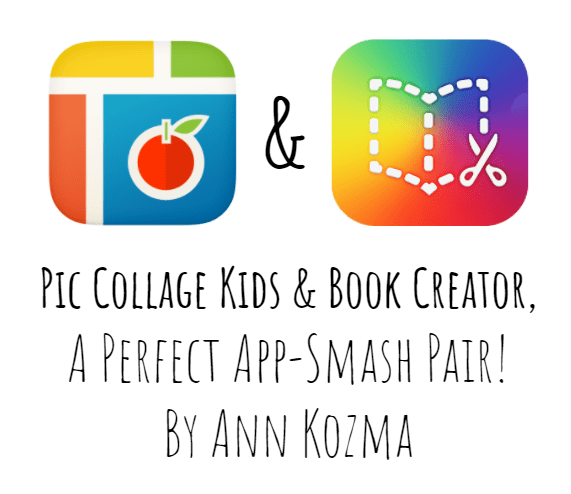 Pic Collage Kids & Book Creator, A Perfect App-Smash Pair