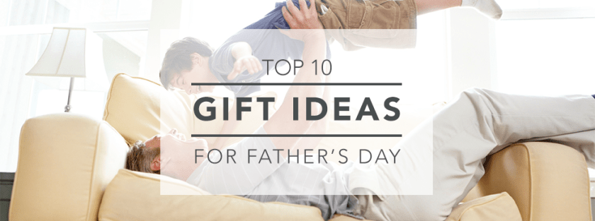 Top 10 Father's Day Gift Ideas