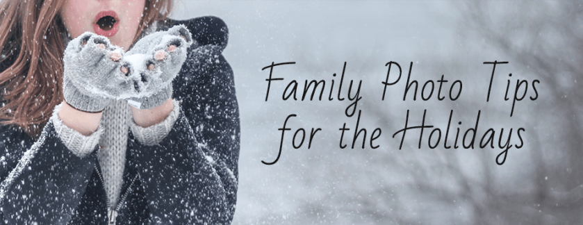 Family Photo Tips for the Holidays