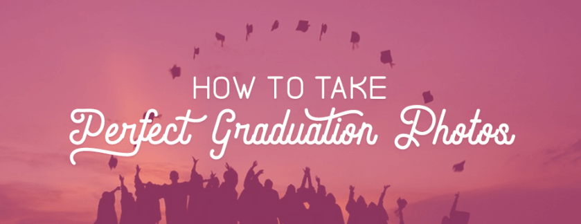 How to Take Perfect Graduation Photos
