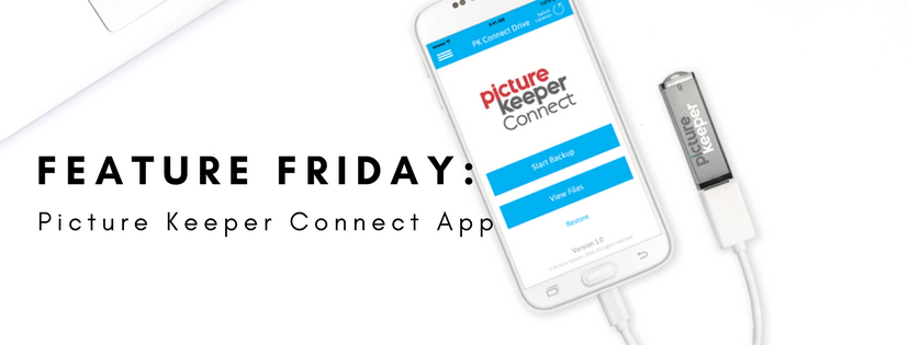 Feature Friday: Picture Keeper Connect App