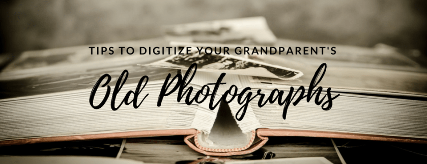 How to Digitize Your Grandparent's Old Photographs