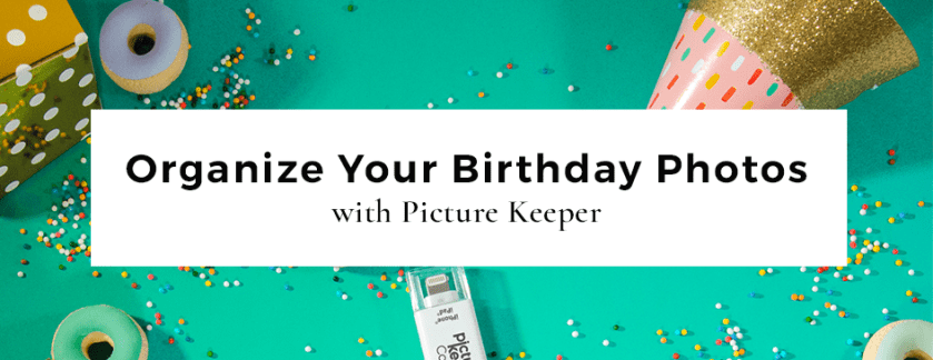 Organize Your Birthday Photos with Picture Keeper