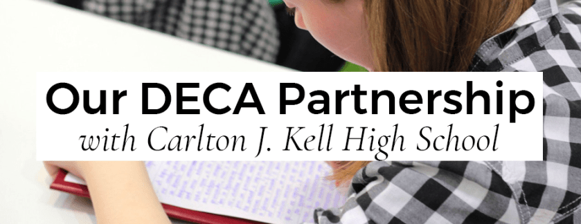 Our Partnership with DECA at Carlton J. Kell High School
