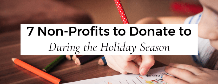 7 Non-profit Organizations to Donate to During the Holiday Season