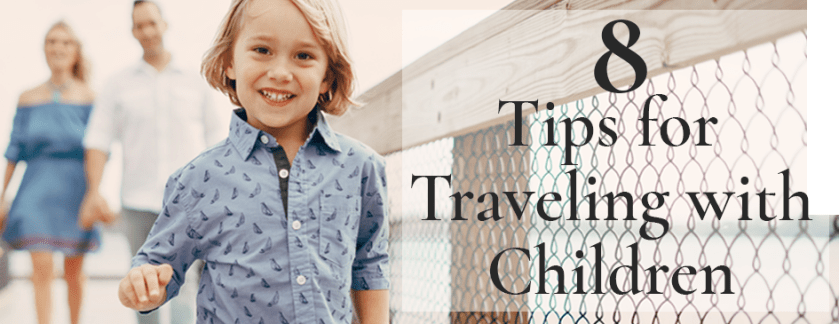 8 Tips for Traveling with Kids
