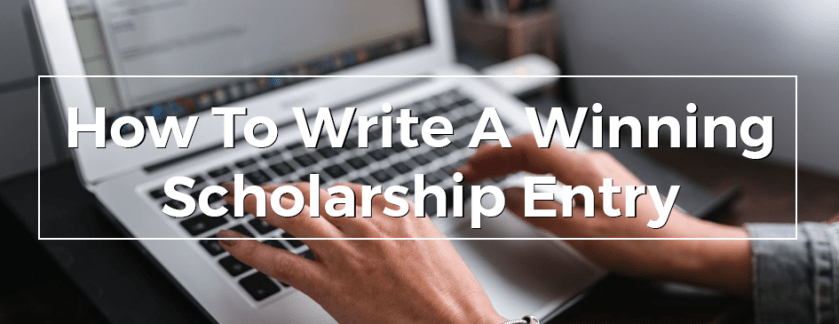 How To Write A Winning Scholarship Entry