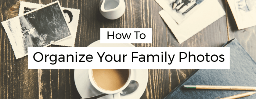 organize family photos