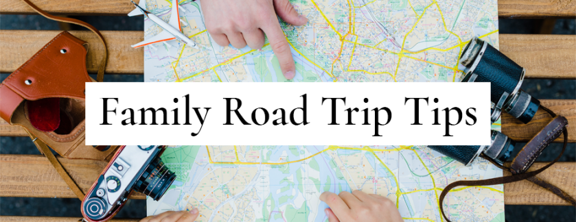 Family Road Trip Tips