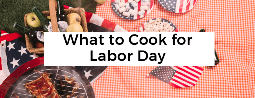 What to Cook for Labor Day