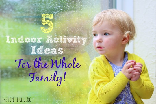 Piping Rock - The Pipe Line - 5 Indoor Activity Ideas For the Whole Family!