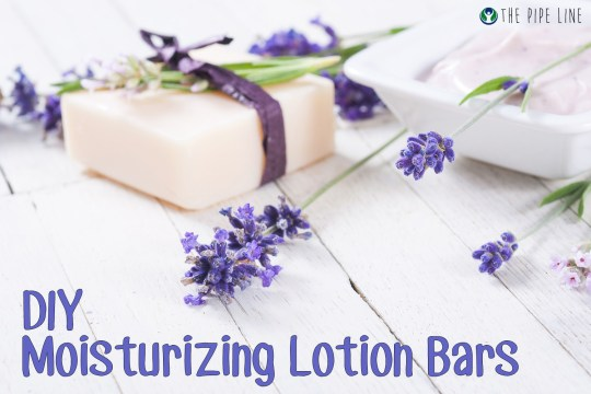 Piping Rock - The Pipe Line - DIY Homemade Moisturizing Lotion Bars