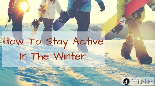 How To Stay Active In The Winter
