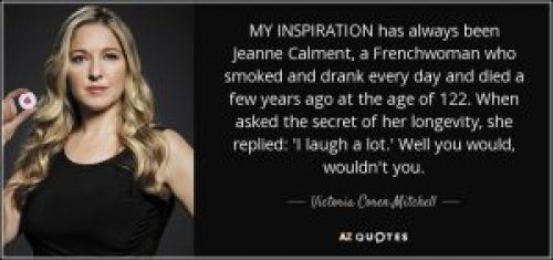 quote-my-inspiration-has-always-been-jeanne-calment-a-frenchwoman-who-smoked-and-drank-every-victoria-coren-mitchell-58-70-51