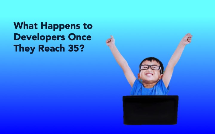 What happens to developers once they reach 35
