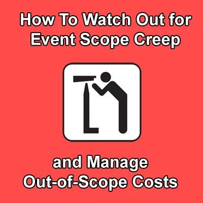 Event Scope Creep - Event Management Tips