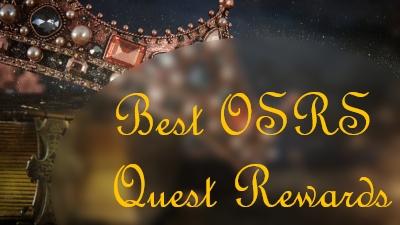 Best OSRS Quest Rewards