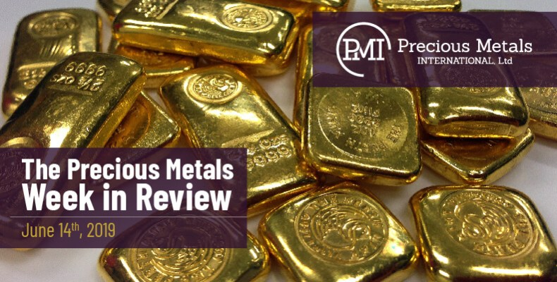 The Precious Metals Week in Review - June 14th, 2019.