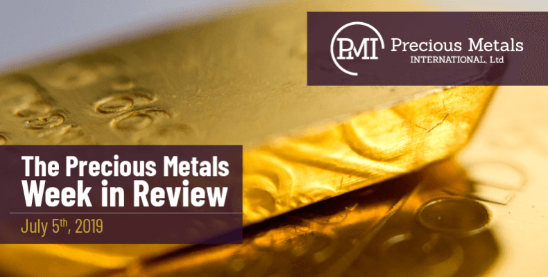 The Precious Metals Week in Review - July 5th, 2019.